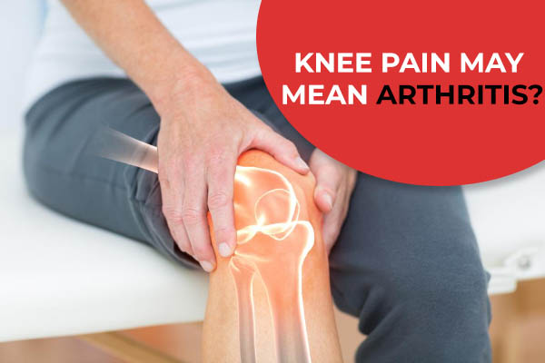 When Knee Pain May Mean Arthritis?